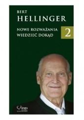 Okładka książki Nowe rozważania 2. Wiedzieć dokąd Bert Hellinger