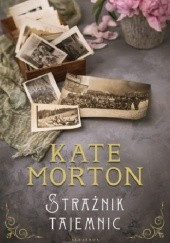 Okładka książki Strażnik tajemnic Kate Morton