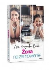 Okładka książki Żona na zamówienie Nina Majewska-Brown