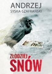 Okładka książki Złodziej snów Andrzej Syska-Szafrański