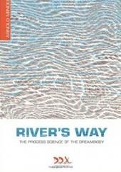 Okładka książki Rivers Way: The Process Science of the Dreambody Arnold Mindell