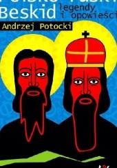 Okładka książki Polsko-ruski Beskid Legendy i opowieści Andrzej Potocki