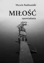Okładka książki Miłość Marcin Radwański