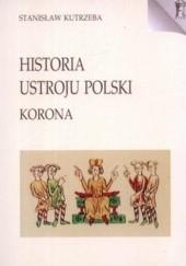 Okładka książki Historia ustroju Polski. Korona