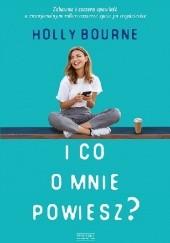 Okładka książki I co o mnie powiesz? Holly Bourne