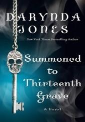 Okładka książki Summoned to Thirteenth Grave Darynda Jones