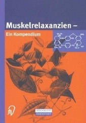 Okładka książki Muskelrelaxanzien. Ein Kompendium Rafael Dudziak
