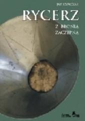 Okładka książki Rycerz z bronią zaczepną Jan Szymczak