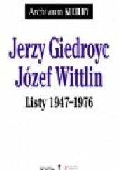 Okładka książki Listy 1947-1976 Jerzy Giedroyć,Józef Wittlin