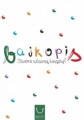 Okładka książki Bajkopis. Stwórz własną książkę! Katarzyna Zych