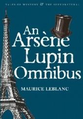 Okładka książki An Arsene Lupin Omnibus Maurice Leblanc