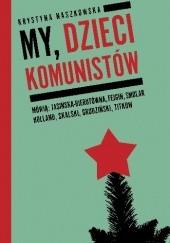 Okładka książki My, dzieci komunistów Krystyna Naszkowska