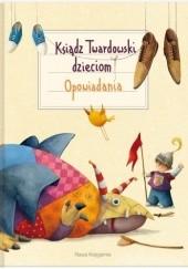 Okładka książki Ksiądz Twardowski dzieciom. Opowiadania Jan Twardowski