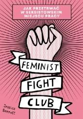Okładka książki Feminist Fight Club. Jak przetrwać w seksistowskim miejscu pracy Jessica Bennett