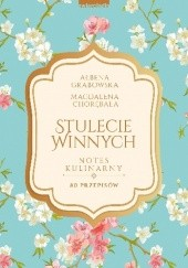 Okładka książki Stulecie Winnych. Notes kulinarny Ałbena Grabowska