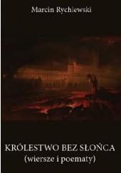 Okładka książki Królestwo bez Słońca Marcin Rychlewski