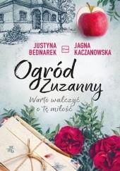 Okładka książki Ogród Zuzanny. Warto walczyć o tę miłość Justyna Bednarek,Jagna Kaczanowska