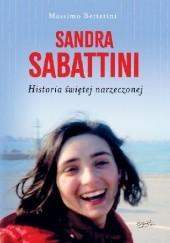 Okładka książki Sandra Sabattini. Historia świętej narzeczonej Massimo Bettetini