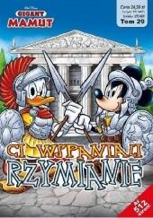 Okładka książki Gigant Mamut 1/2019: Ci wspaniali Rzymianie Walt Disney,Redakcja magazynu Kaczor Donald