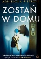 Okładka książki Zostań w domu Agnieszka Pietrzyk