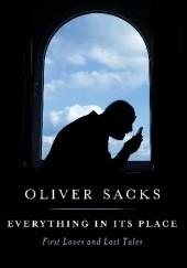Okładka książki Everything in its Place Oliver Sacks