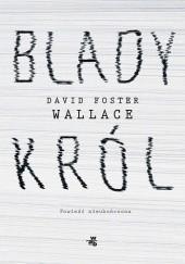Okładka książki Blady król David Foster Wallace