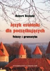 Okładka książki Język estoński dla początkujących. Teksty i gramatyka Robert Bielecki