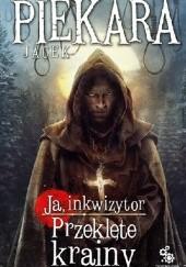 Okładka książki Ja, inkwizytor. Przeklęte krainy Jacek Piekara