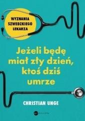 Okładka książki Jeżeli będę miał zły dzień, ktoś dziś umrze Christian Unge