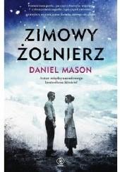 Okładka książki Zimowy żołnierz Daniel Mason