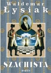 Okładka książki Szachista Waldemar Łysiak