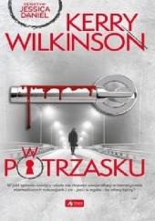 Okładka książki W potrzasku Kerry Wilkinson