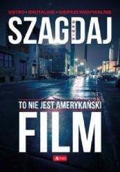 Okładka książki To nie jest amerykański film Nadia Szagdaj