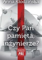 Okładka książki Czy Pan pamięta, inżynierze? Anna Kłodzińska