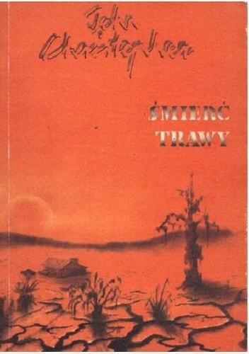 Okładka książki Śmierć trawy John Christopher