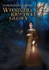 Okładka książki Wieszczba krwawej głowy Andrzej Juliusz Sarwa