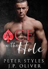 Okładka książki Ace in the Hole Peter Styles,J.P. Oliver