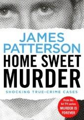 Okładka książki Home Sweet Murder James Patterson