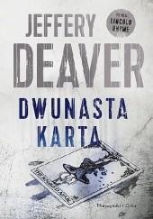 Okładka książki Dwunasta karta Jeffery Deaver