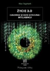 Okładka książki Życie 3.0. Człowiek w erze sztucznej inteligencji Max Tegmark