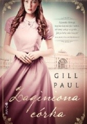 Okładka książki Zaginiona córka Gill Paul
