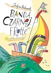 Okładka książki Banda Czarnej Frotté. Skarpetki powracają! Daniel de Latour,Justyna Bednarek