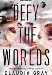 Okładka książki Defy the Worlds Claudia Gray
