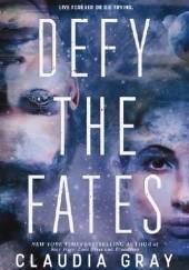 Okładka książki Defy the Fates Claudia Gray
