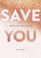 Okładka książki Save you Mona Kasten