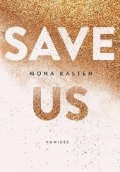 Okładka książki Save us Mona Kasten