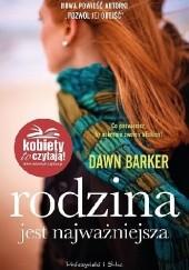 Okładka książki Rodzina jest najważniejsza Dawn Barker