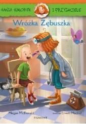 Okładka książki Hania Humorek i przyjaciele. Wróżka Zębuszka Megan McDonald