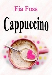 Okładka książki Cappuccino Fia Foss