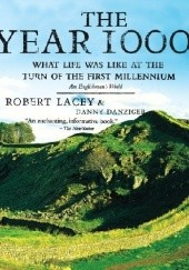 Okładka książki The Year 1000. What Life Was Like at the Turn of the First Millennium Robert Lacey, Danny Danziger